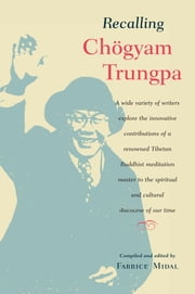 Recalling Chogyam Trungpa ebook by Fabrice Midal