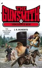 The Gunsmith 386 - Vengeance Ride ebook by J. R. Roberts