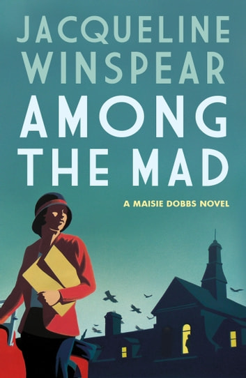 Among the Mad ebook by Jacqueline Winspear