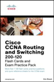 Cisco CCNA Routing and Switching 200-120 Flash Cards and Exam Practice Pack ebook by Eric Rivard