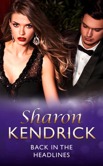Back in the Headlines (Mills & Boon Modern) (Scandal in the Spotlight, Book 3) 電子書籍 by Sharon Kendrick