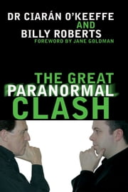 The Great Paranormal Clash ebook by Dr. Ciarán/ Billy O'Keeffe/ Roberts