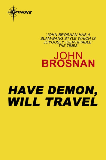 Have Demon, Will Travel ebook by John Brosnan