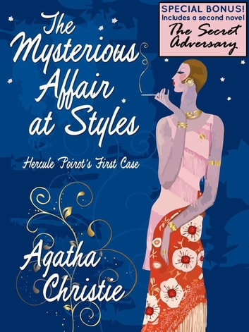 The Mysterious Affair at Styles: Hercule Poirot's First Case (Special Edition) ebook by Agatha Christie
