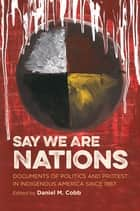 Say We Are Nations ebook by Daniel M. Cobb