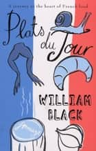 Plats du Jour ebook by William Black