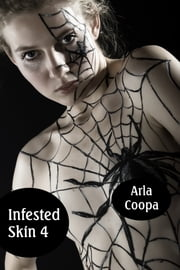 Infested Skin 4 ebook by Arla Coopa