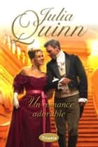 Un romance adorable ebook by Julia Quinn