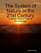 The System of Nature In the 21st Century ebook by Robert Almada