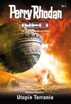 Perry Rhodan Neo 2: Utopie Terrania - Staffel: Vision Terrania 2 von 8 ebook by Christian Montillon