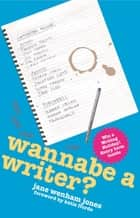 Wannabe a Writer? ebook by Jane Wenham-Jones