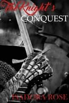 The Knight's Conquest ebook by Isadora Rose