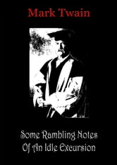 Some Rambling Notes Of An Idle Excursion ebook by Mark Twain