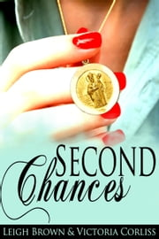 Second Chances ebook by Victoria Corliss,Leigh Brown