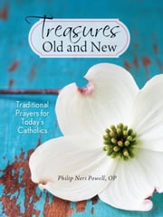Treasures Old and New ebook by Philip Neri Powell