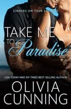 Take Me to Paradise ebook by Olivia Cunning