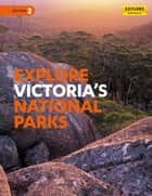 Explore Victoria's National Parks ebook by Explore Australia Publishing