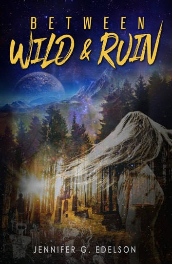 Between Wild and Ruin ebook by Jennifer G. Edelson