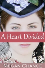 A Heart Divided ebook by Megan Chance