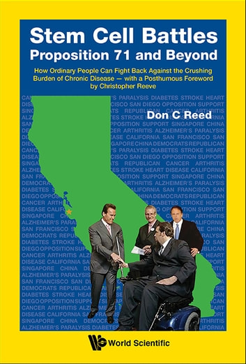 Stem Cell Battles: Proposition 71 And Beyond - How Ordinary People Can Fight Back Against The Crushing Burden Of Chronic Disease - With A Posthumous Foreword By Christopher Reeve ebook by Don C Reed