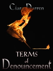 Terms of Denouncement ebook by Ciara Darren