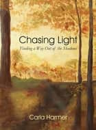 Chasing Light ebook by Carla Harmer