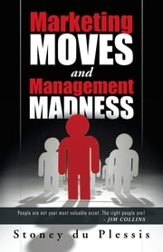 Marketing Moves and Management Madness ebook by Stoney du Plessis
