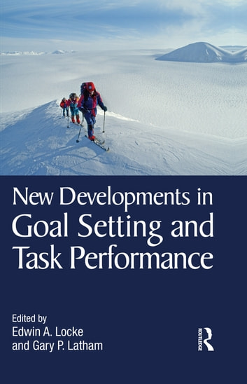 New Developments in Goal Setting and Task Performance ebook by