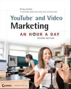 YouTube and Video Marketing ebook by Greg Jarboe
