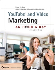 YouTube and Video Marketing - An Hour a Day ebook by Greg Jarboe