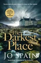 The Darkest Place ebook by Jo Spain
