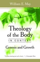 Theology of the Body in Context 電子書 by William E. May