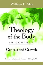 Theology of the Body in Context ebook by William E. May
