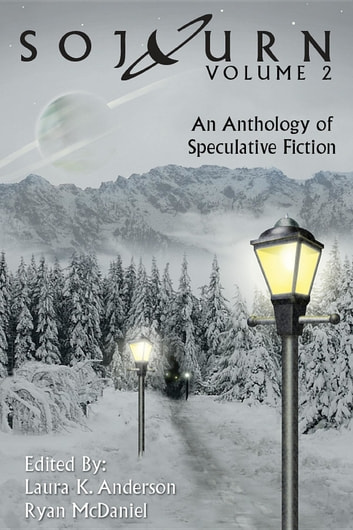 Sojourn - An Anthology of Speculative Fiction (Volume 2) ebook by