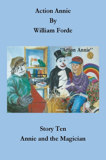 Action Annie: Story Ten - Annie and the Magician ebook by William Forde