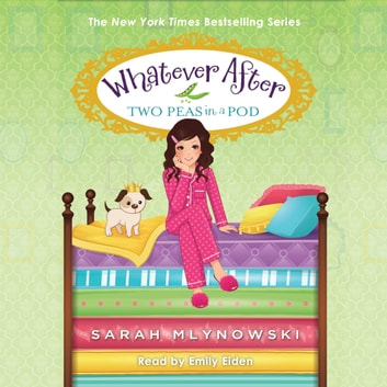Whatever After Book #11: Two Peas in a Pod audiobook by Sarah Mlynowski