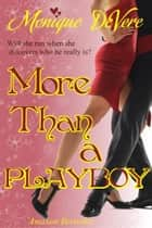 More Than a Playboy ebook by Monique DeVere