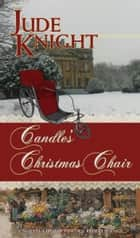 Candle's Christmas Chair ebook by Jude Knight
