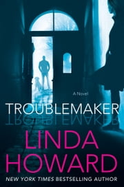 Troublemaker - A Novel 電子書 by Linda Howard