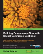 Building E-commerce Sites with Drupal Commerce Cookbook ebook by Richard Carter