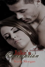 Jake's Redemption - The Redemption Series, #2 ebook by Karly Morgan