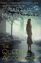 The Queen's Accomplice - A Maggie Hope Mystery ebook by Susan Elia MacNeal