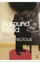 The Unconscious - Penguin Classics ebook by Sigmund Freud