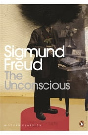 The Unconscious ebook by Sigmund Freud