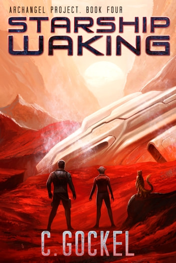 Starship Waking - Archangel Project Book 4 ebook by C. Gockel
