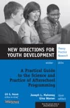 A Practical Guide to the Science and Practice of Afterschool Programming - New Directions for Youth Development, Number 144 ebook by Joseph L. Mahoney, Gina Warner
