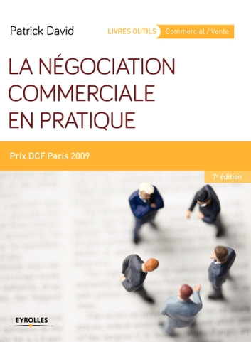 La négociation commerciale en pratique - Prix DCF Paris 2009 ebook by Patrick David