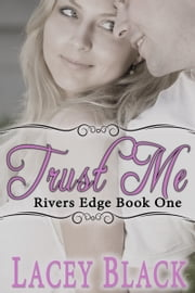 Trust Me ebook by Lacey Black