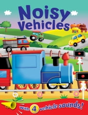 Noisy Vehicles - Sound Book ebook by Igloo Books Ltd