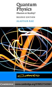 Quantum Physics: Illusion Real 2ed ebook by Rae, Alastair I. M.